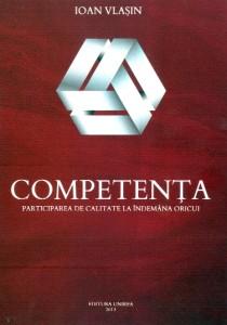 """Universitatea """"1 Decembrie"""" din Alba Iulia gazduiește mâine lansarea oficială a carții """"Competenţa. Participarea de calitate la îndemâna oricui"""" de Ion Vlașin"""